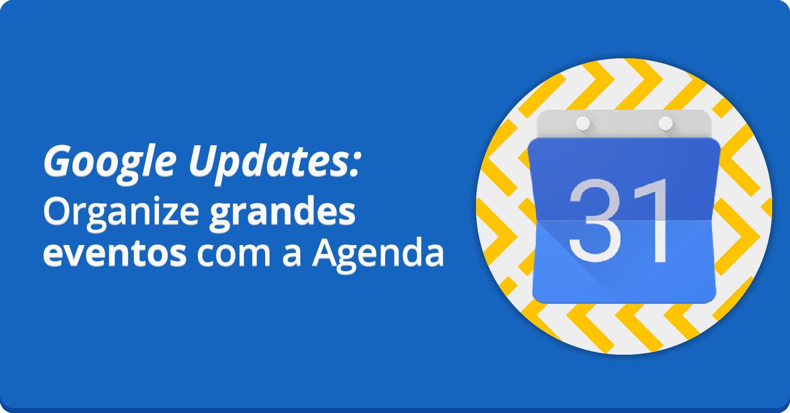 Crie eventos de até 200 pessoas com o Google Agenda