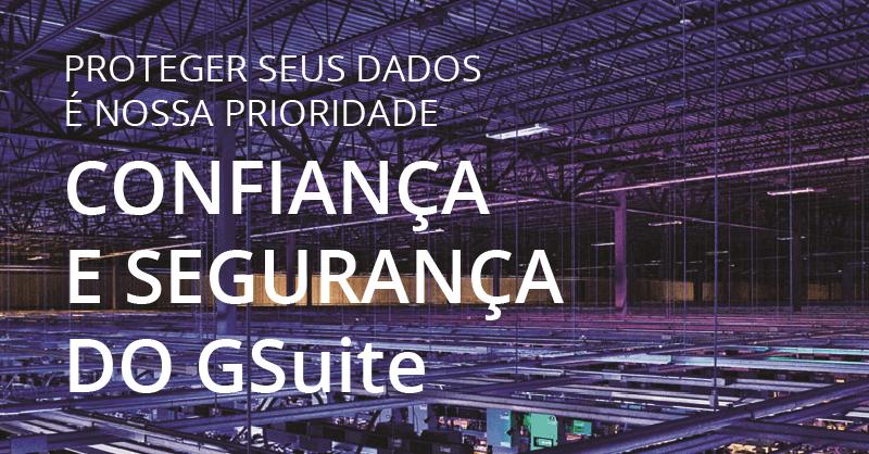 Confiança e Segurança com G Suite