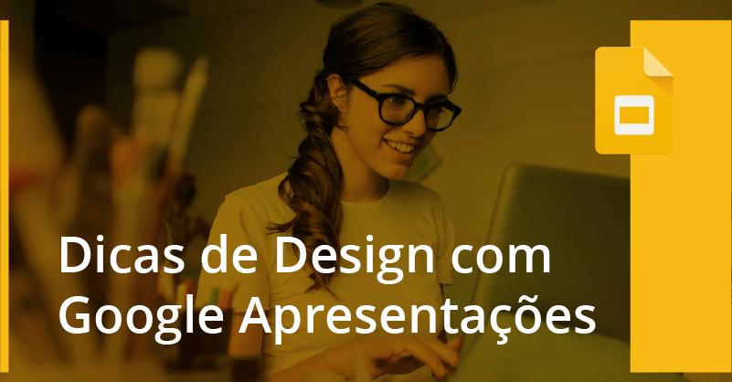 Dicas de Design com o Google Apresentações